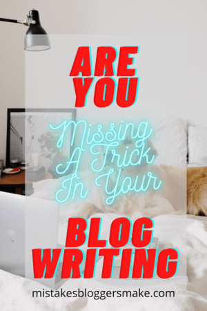 Are-You-Missing-A-Trick-In-Your Blog-Writing