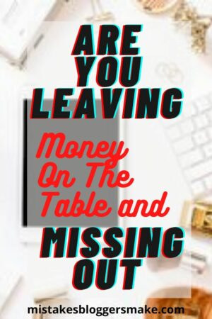 are-you-leaving-money-on-the-table-and-missing-out
