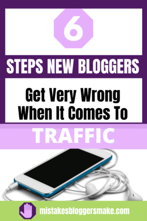 6-steps-new-bloggers-get-very-wrong-when-it-comes-to-traffic
