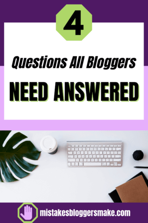 4-Questions-All-Bloggers-Need-Answered