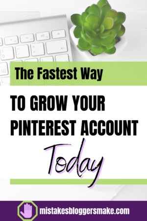 The-Fastest-Way-To-Grow-Your-Pinterest-Account-Today