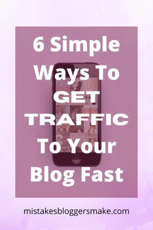 6 Simple Ways To Get Traffic To Your Blog Fast