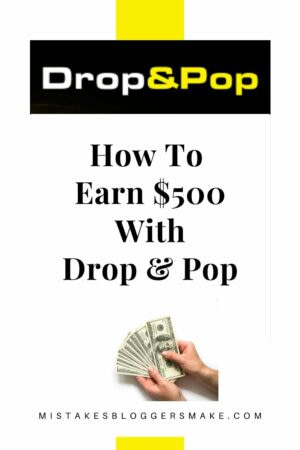 how to earn $500 with drop & pop