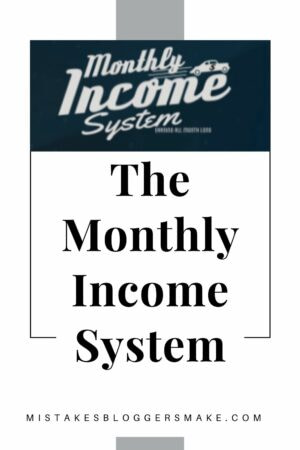 The Monthly Income System