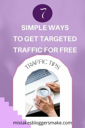 7 Simple Ways To Get Targeted Traffic To Your Blog For Free