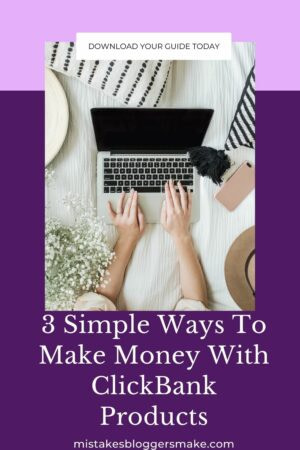 3 Simple Ways To Make Money With ClickBank Products