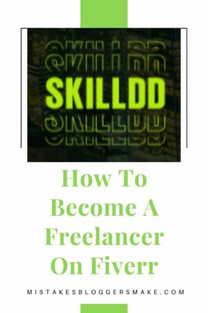 Skilldd How To Become A Freelancer On Fiverr