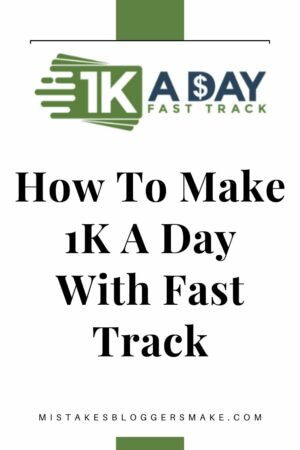 How To Make 1K A Day With Fast Track