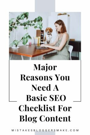 Major Reasons You Need A Basic SEO Checklist For Blog Content