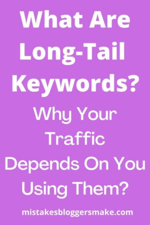 What Are Long-Tail Keywords + Why Your Traffic Depends On You Using Them