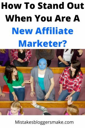 How To Stand Out When You Are A New Affiliate Marketer