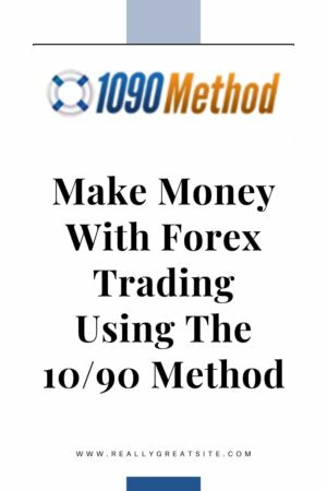 Make Money With Forex Trading Using The 10/90 Method