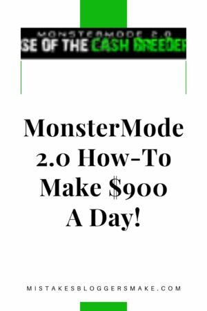 MonsterMode 2.0 How-To Make $900 A Day!