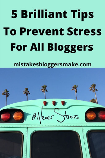5-brilliant-Tips-to-not-be-a-stressed-out-blogger-bus-with-never-stress-written-on-the-front