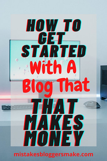 how-to-get-started-with-a-blog-that-makes-money